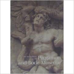 The Masterpieces of the Pergamon and Bode Museum