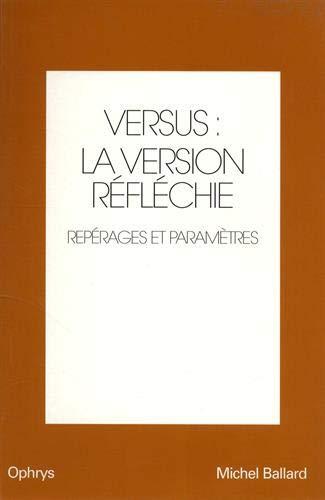 Versus : la version réfléchie : Anglais-français. Volume 1, Repérages et paramètres: Amazon.es: Michel Ballard: Libros en idiomas extranjeros