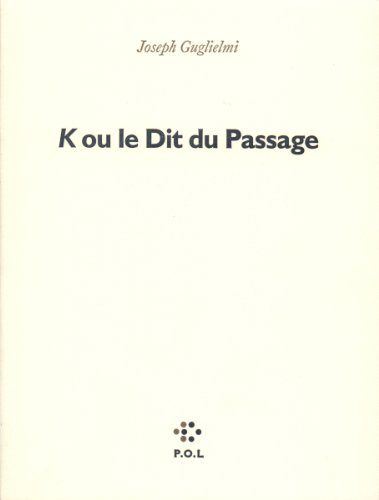 K, ou, Le dit du passage (French Edition)