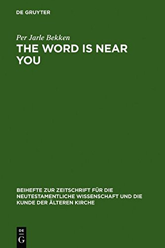 The Word is Near You: A Study of Deuteronomy 30: 12-14 in Paul's Letter to the Romans in a Jewish Context (Beihefte Zur