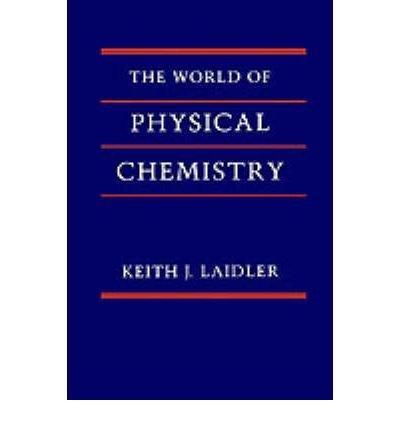[(The World of Physical Chemistry)] [Author: Keith J. Laidler] published on (January, 2002) pdf epub