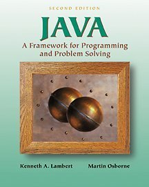 Java: A Framework for Programming and Problem Solving by Course Technology