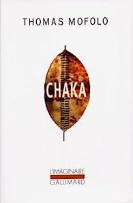 Chaka : Une épopée bantoue par Thomas Mofolo