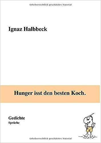 Hunger Isst Den Besten Koch Gedichte Sprüche Ignaz