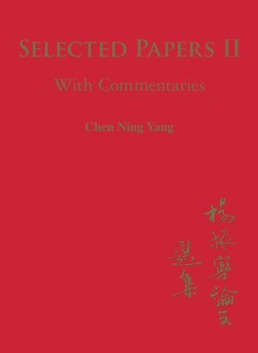 Selected Papers Of Chen Ning Yang Ii: With Commentaries