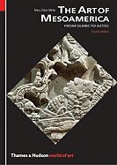 The Art of Mesoamerica ,From Olmec to Aztec 4th edition
