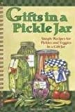 Gifts in a Pickle Jar: Simple Recipes for Pickles and Veggies in a Gift Jar with Sticker