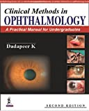 Clinical Methods In Ophthalmology:A Practical Manual For Medical Students