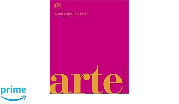 Arte: La historia visual definitiva (Spanish Edition): Andrew Graham ...