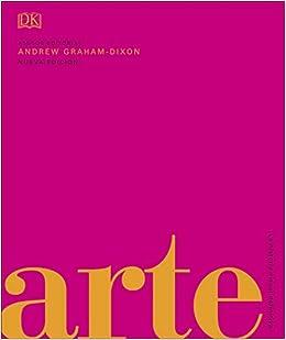 Arte: La historia visual definitiva (Gran formato): Amazon.es: Varios autores: Libros