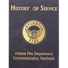 History of Service: Atlanta Fire Department Commemorative Yearbook