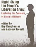 Right-Sizing the People's Liberation Army : Exploring the Contours of China's Military, , 1584873027