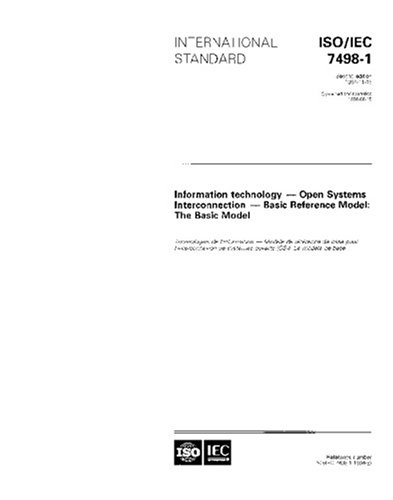 ISO/IEC 7498-1:1994, Information technology - Open Systems Interconnection - Basic Reference Model: The Basic ()
