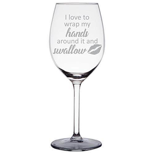 Unique Funny Wine Glass, I Love To Wrap My Hands Around it and Swallow, Bachelorette Gift, Gay Bachelor Party Gifts, Gag Gift for Women, Gifts for Her (A Wine Glass That Fits My Needs)