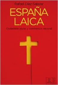 España laica (ESPASA FORUM): Amazon.es: Díaz-Salazar, Rafael: Libros