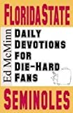 Daily Devotions for Die-Hard Fans Florida State Seminoles, Ed McMinn, 0980174945