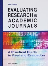 Evaluating Research in Academic Journals - A Practical Guide to Realistic Evaluation (5th Fifth Edition) - By Fred Pyrcz