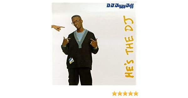 Hes the DJ Im the Rapper by DJ Jazzy Jeff & Fresh Prince: DJ Jazzy Jeff & Fresh Prince: Amazon.es: Música