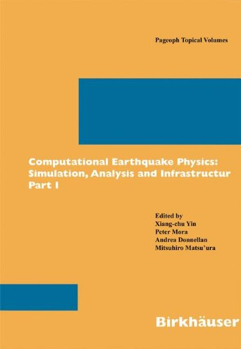 Computational Earthquake Physics: Simulations, Analysis and Infrastructure, Part II (Pageoph Topical Volumes)