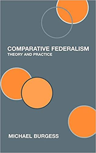 Comparative Federalism: Theory and Practice