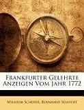 Frankfurter Gelehrte Anzeigen Vom Jahr 1772, Wilhelm Scherer and Bernhard Seuffert, 1148100415