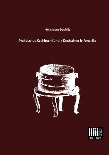 Praktisches Kochbuch fuer die Deutschen in Amerika