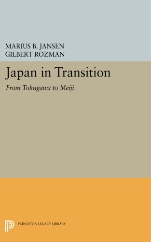 Japan in Transition: From Tokugawa to Meiji (Princeton Legacy Library) (Japan In Transition From Tokugawa To Meiji)