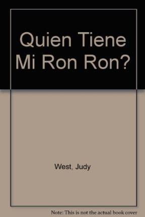 Quien Tiene Mi Ron Ron?: Amazon.es: West, Judy: Libros