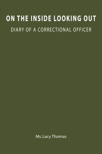 On the Inside Looking Out: Diary of a correctional officer
