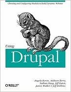 Using Drupal (09) by Byron, Angela - Berry, Addison - Haug, Nathan - Eaton, Jeff - Wa [Paperback (2008)]