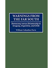 Warnings from the Far South: Democracy versus Dictatorship in Uruguay, Argentina, and Chile