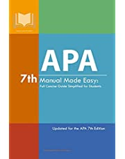 APA 7th Manual Made Easy: Full Concise Guide Simplified for Students: Updated for the APA 7th Edition