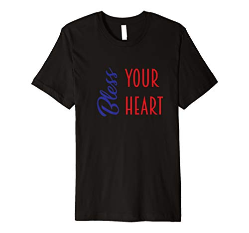 Bless Your Heart Southern Saying Shirt Premium T-Shirt
