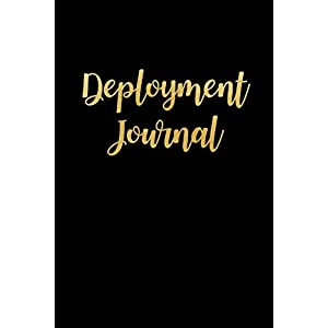 Deployment Journal: Beautiful Black Gold Notebook Military Deployment Gift for Him or Her ~ Funky Novelty Gift, Blank Lined Small Travel Journal