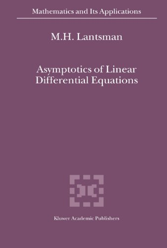 Asymptotics of Linear Differential Equations (Mathematics and Its Applications)