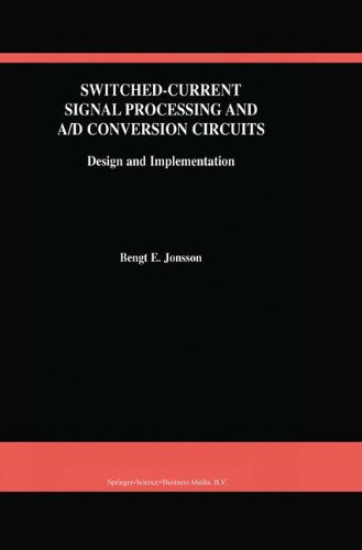 Switched-Current Signal Processing and A/D Conversion Circuits: Design and Implementation (The Springer International Se