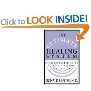 Ultimate Healing System, The: The Illustrated Guide to Muscle Testing & Nutrition (Paperback) by Donald Lepore ND (Author)