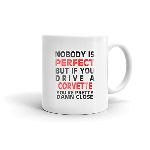 Nobody's Perfect Except CHEVROLET CORVETTE Drive Coffee Tea Ceramic Mug Office Work Cup Gift 15 oz