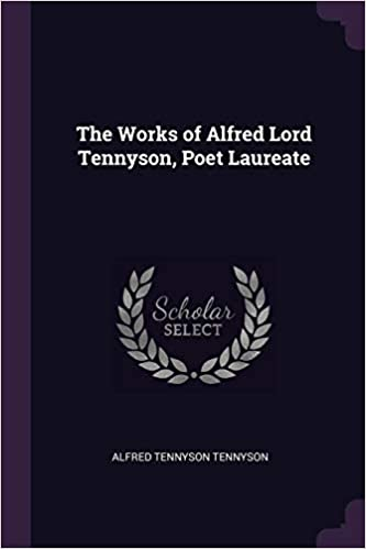 The Works Of Alfred Lord Tennyson Poet Laureate Amazones