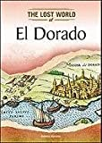 El Dorado (Lost Worlds and Mysterious Civilizations)