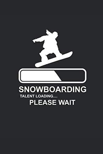 SNOWBOARDING TALENT LOADING PLEASE WAIT: Notizbuch Snowboard Notebook Snowboarder Journal 6x9 kariert squared (Karierte Brille)
