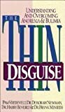 img - for The Thin Disguise: Overcoming and Understanding Anorexia and Bulimia (Minirth-Meier Clinic Series) book / textbook / text book
