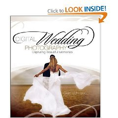 byGlen JohnsonDigital Wedding Photography Paperback