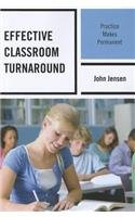 Learn more about the book, Effective Classroom Turnaround: Practice Makes Permanent