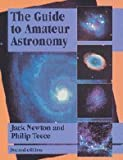 The Guide to Amateur Astronomy, Jack Newton and Philip Teece, 0521444926