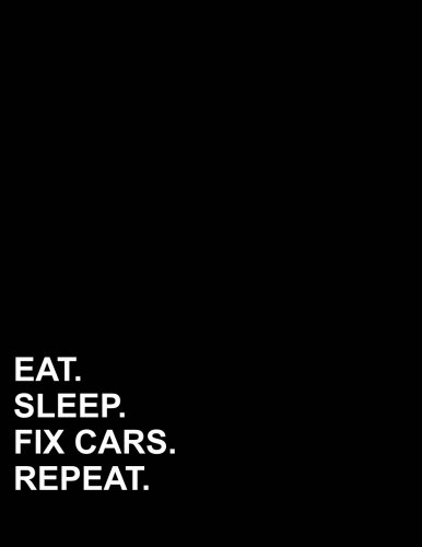 """Eat Sleep Fix Cars Repeat: Composition Notebook: Wide Ruled Black Paper Journal, Diary Journal, Journals To Write In For Women, 8.5"""" x 11"""", 200 pages (Volume 33) PDF"""