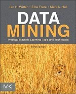 Data Mining- Practical Machine Learning Tools & Techniques (3rd, 11) by Witten, Ian H - Frank, Eibe - Hall, Mark A [Paperback (2011)]