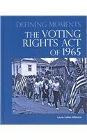 The Voting Rights Act of 1965 (Defining Moments)