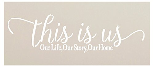 - This is Us Our Life - Home - Story Stencil by StudioR12 | Reusable Mylar Template | Paint Wood Sign | Craft Rustic Farmhouse Home Decor | DIY Family Word Art Gift - Mother - Grandparent | Select Size