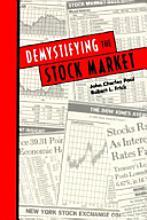 Demystifying the Stock Market John Charles Pool and Robert L. Frick